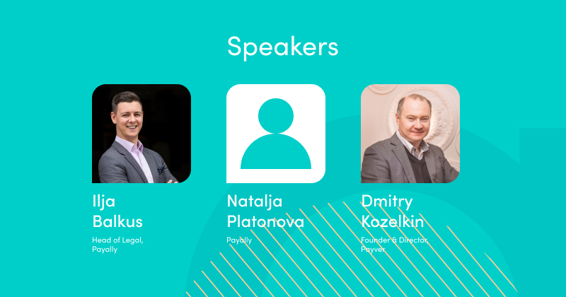 "Advapay`s webinar ""Regulation of payment companies in Europe"" speakers - Natalja Platonova (Payally), Ilja Balkus (Payally), Dmitry Kozelkin (Payver)"