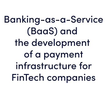 Banking-as-a-Service (BaaS) and the development of a payment infrastructure for FinTech companies - free webinar