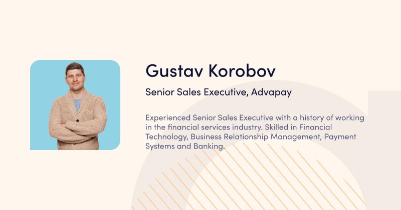 Gustav Korobov Advapay webinar speaker - BaaS Webinar