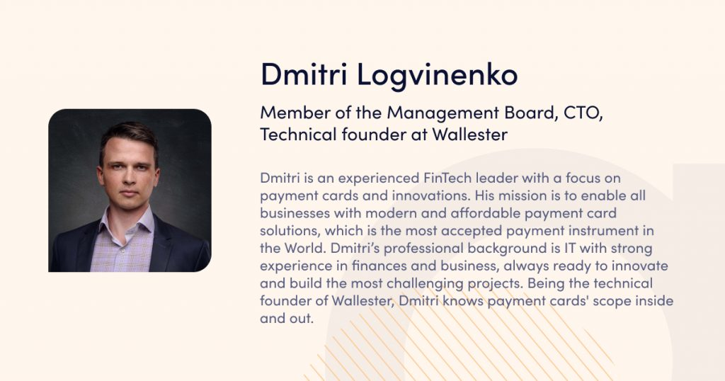 Dmitri Logvinenko, Member of the Management Board, CTO, Technical founder at Wallester - speaker of webinar Launching a payment business in the EU: licensing and business infrastructure