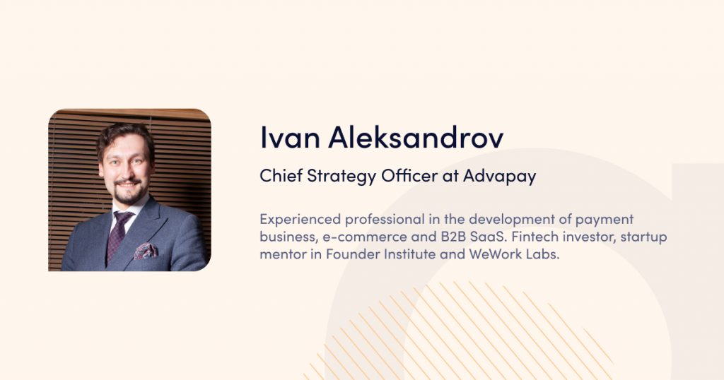 Ivan Aleksandrov, Chief Strategy Officer at Advapay - speaker of webinar Launching a payment business in the EU: licensing and business infrastructure